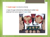maple sugar noun [uncountable] a type of sugar obtained by boiling liquid (ca...