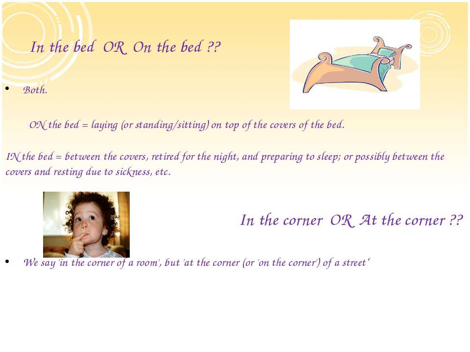 In the bed OR On the bed ?? Both. ON the bed = laying (or standing/sitting) o...