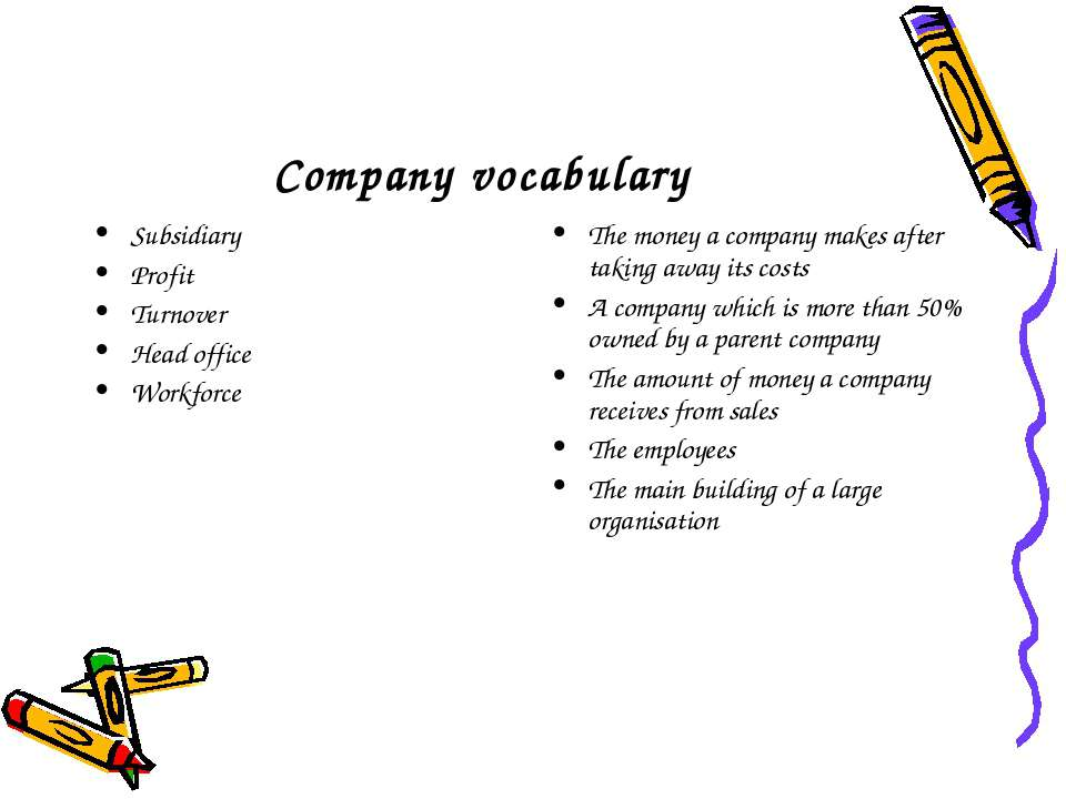Company vocabulary Subsidiary Profit Turnover Head office Workforce The money...