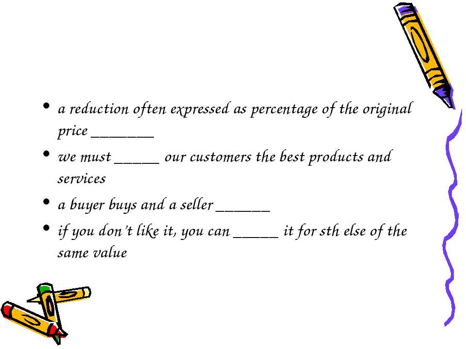 a reduction often expressed as percentage of the original price _______ we mu...