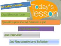In today´s lesson... Qualities you have Qualities you should have for a job F...