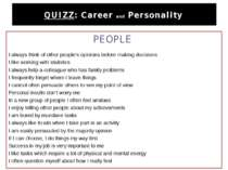 QUIZZ: Career and Personality PEOPLE  I always think of other people's opini...