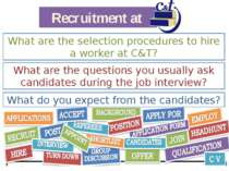 Recruitment at What are the selection procedures to hire a worker at C&T? Wha...