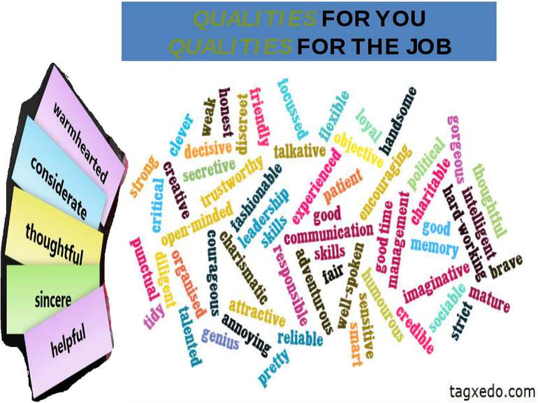 QUALITIES FOR YOU QUALITIES FOR THE JOB