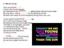 1.- We Are Young Give me a …............... I, I need to get my story straigh...