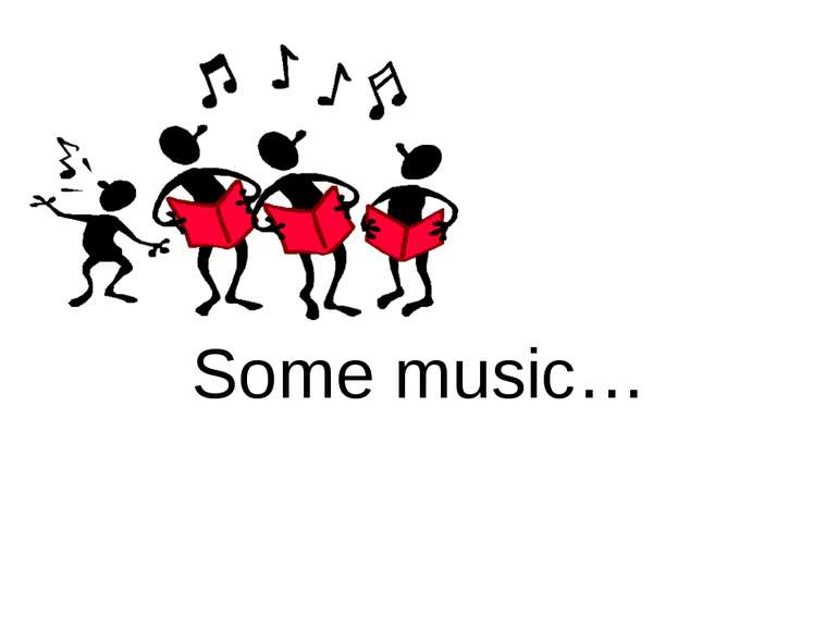 Some music…