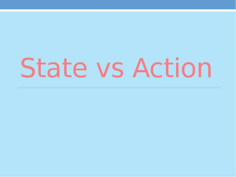 State vs Action