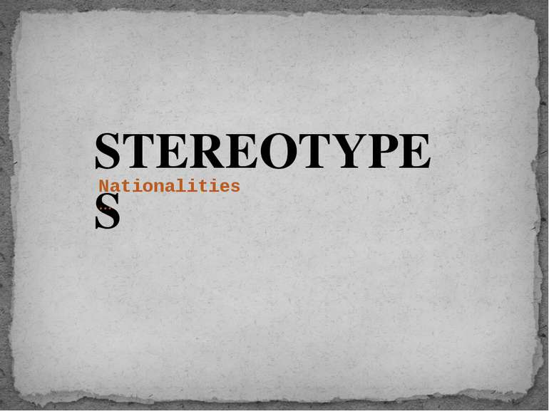 STEREOTYPES Nationalities…