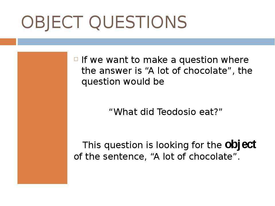 """OBJECT QUESTIONS If we want to make a question where the answer is """"A lot of ..."""