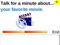 Talk for a minute about... End your favorite movie. D