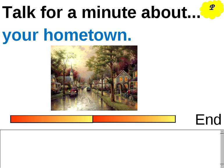Talk for a minute about... End your hometown. P