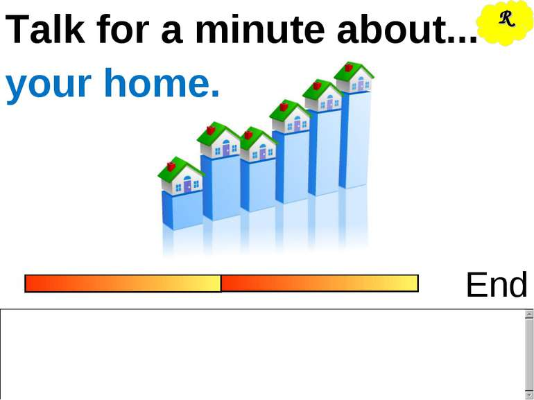 Talk for a minute about... End your home. R