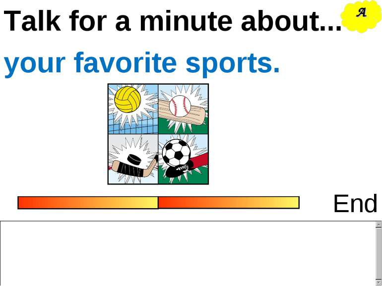 Talk for a minute about... End your favorite sports. A