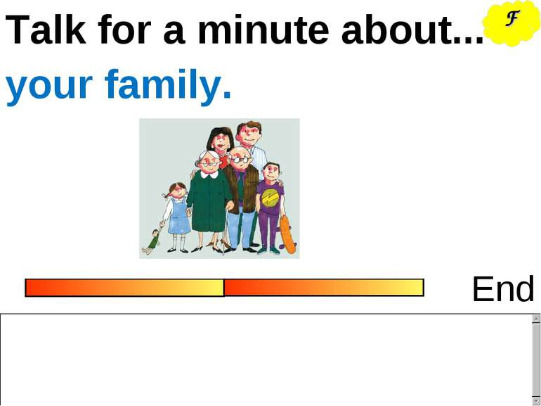 Talk for a minute about... End your family. F