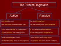 The Present Progressive Active Passive He is fixing the stove. They aren't us...