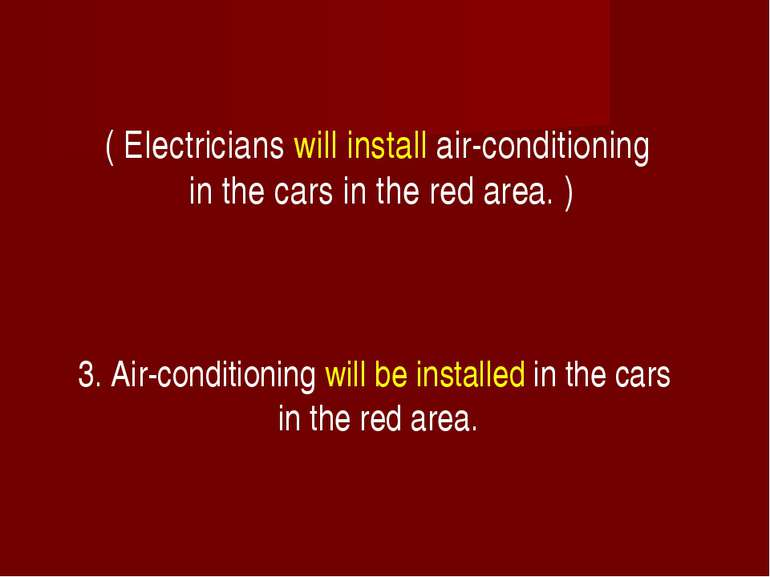 ( Electricians will install air-conditioning in the cars in the red area. ) 3...