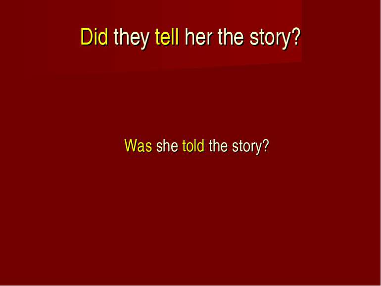 Did they tell her the story? Was she told the story?