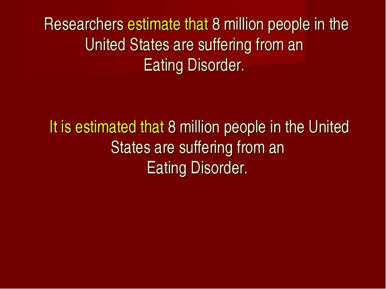 Researchers estimate that 8 million people in the United States are suffering...
