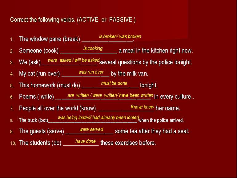 Correct the following verbs. (ACTIVE or PASSIVE ) The window pane (break) ___...