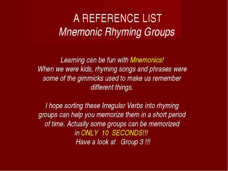 A REFERENCE LIST Mnemonic Rhyming Groups Learning can be fun with Mnemonics! ...
