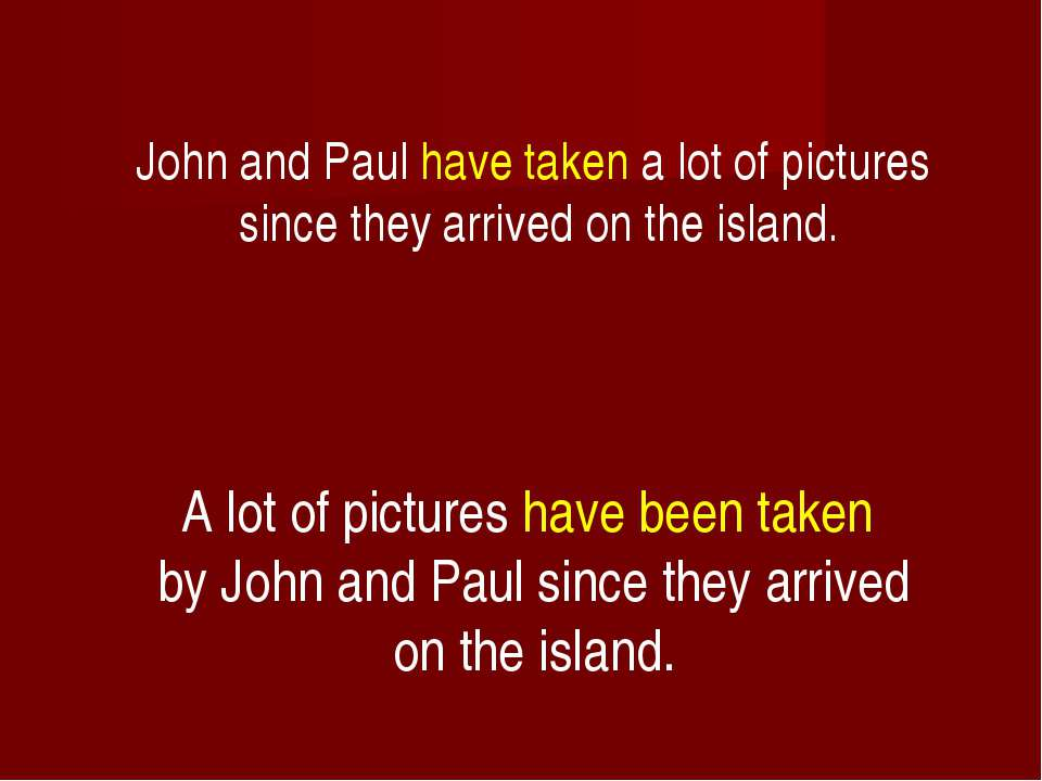 John and Paul have taken a lot of pictures since they arrived on the island. ...