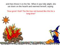 and then threw it on the fire. When it was fully alight, she sat down on the ...