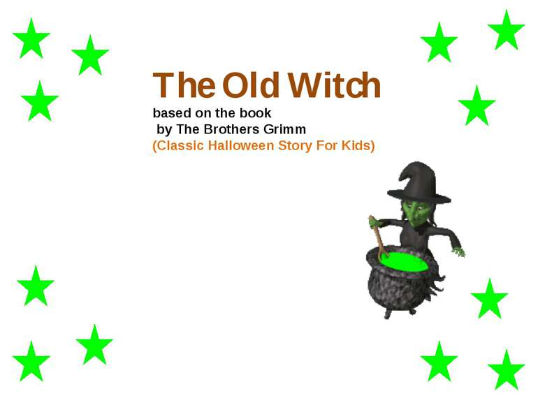The Old Witch based on the book by The Brothers Grimm (Classic Halloween Stor...