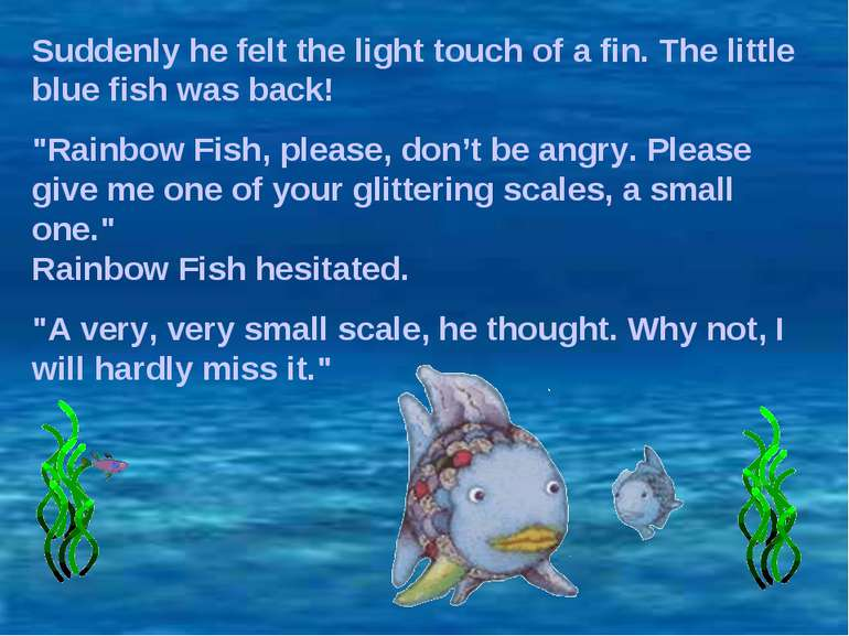 """Suddenly he felt the light touch of a fin. The little blue fish was back! """"Ra..."""