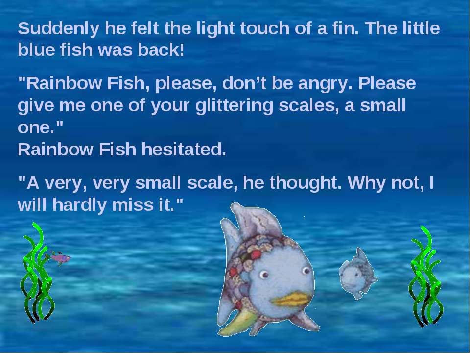 "Suddenly he felt the light touch of a fin. The little blue fish was back! ""Ra..."
