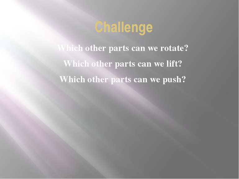 Which other parts can we rotate? Which other parts can we lift? Which other p...