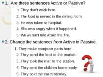 1. Are these sentences Active or Passive? 1. They don't work here. 2. The foo...