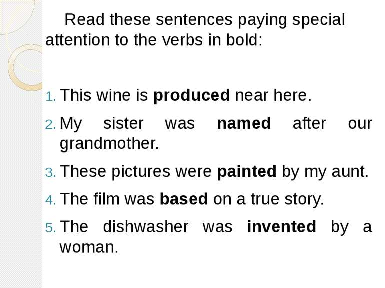 Read these sentences paying special attention to the verbs in bold: This wine...
