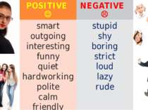 POSITIVE NEGATIVE POSITIVE NEGATIVE smart outgoing interesting funny quiet ha...