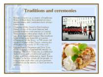 Traditions and ceremonies Britain is known as a country of traditions. Many o...