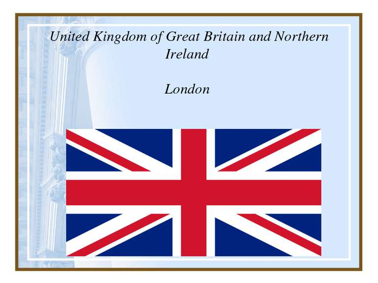 United Kingdom of Great Britain and Northern Ireland London