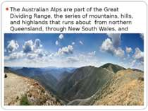 The Australian Alps are part of the Great Dividing Range, the series of mount...