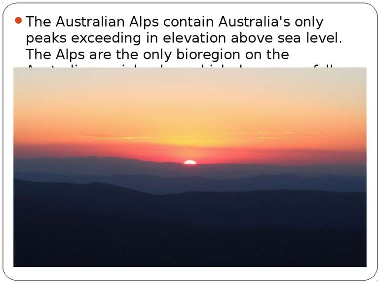 The Australian Alps contain Australia's only peaks exceeding in elevation abo...