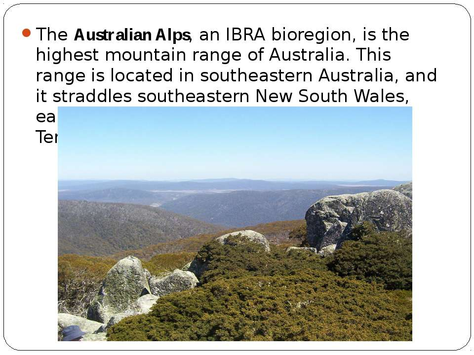 The Australian Alps, an IBRA bioregion, is the highest mountain range of Aust...