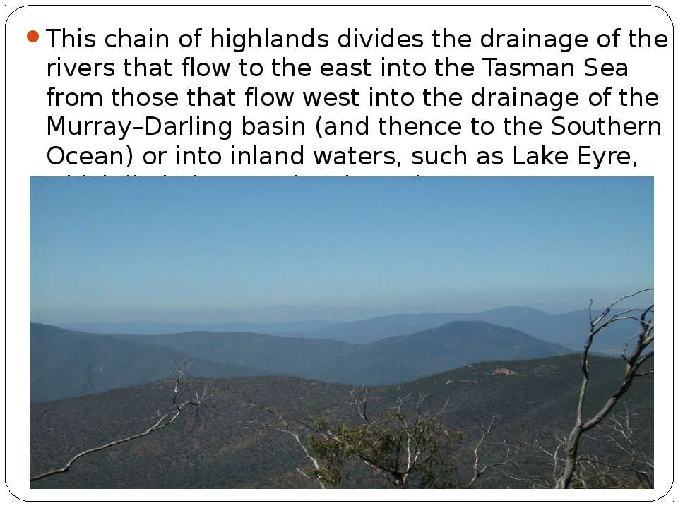 This chain of highlands divides the drainage of the rivers that flow to the e...