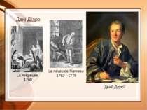 Дені Дідро Дені Дідро La Riligieuse 1760 La neveu de Rameau 1762—1779 *За сво...