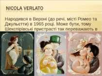 Народився в Вероні (до речі, місті Ромео та Джульєтти) в 1965 році. Може бути...