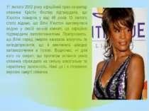 11 лютого 2012 року офіційний прес-секретар співачки Крістін Фостер підтверди...