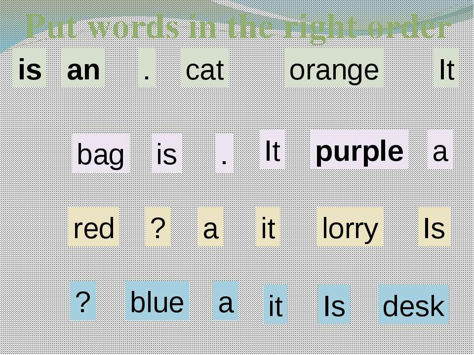 It is an orange cat Put words in the right order . It is a purple bag . Is it...