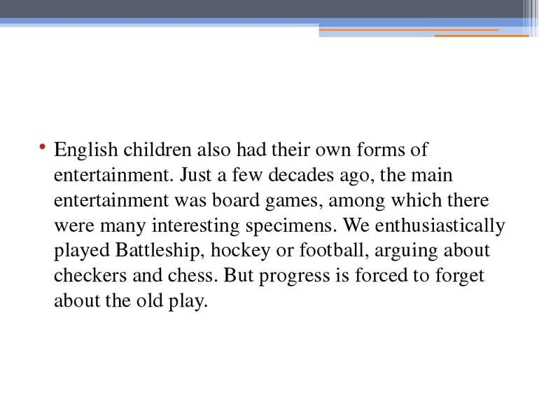 English children also had their own forms of entertainment. Just a few decade...