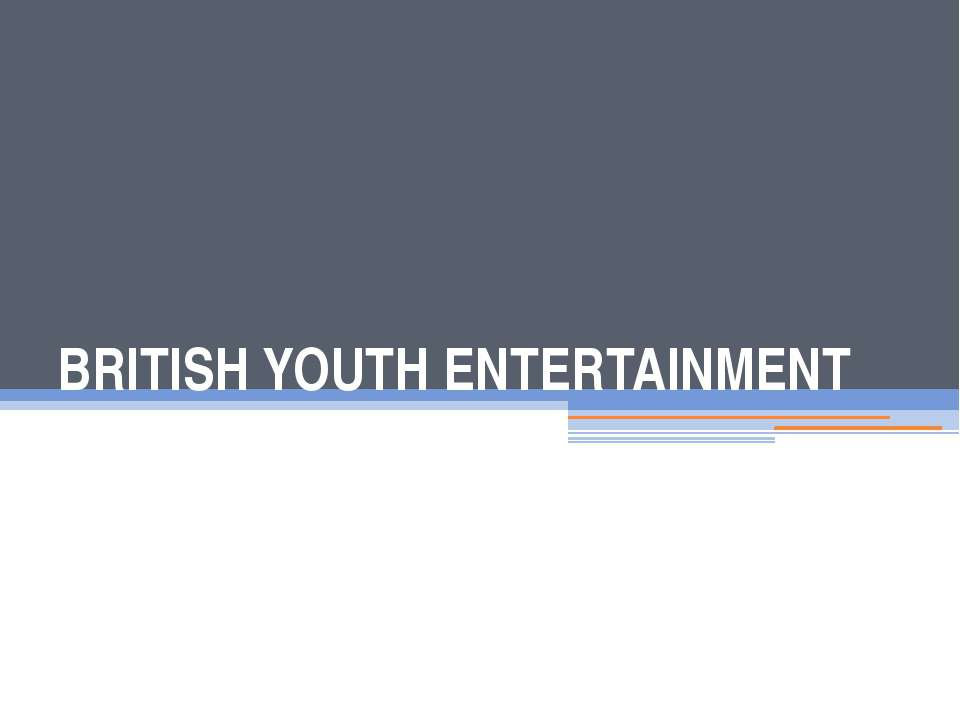 BRITISH YOUTH ENTERTAINMENT