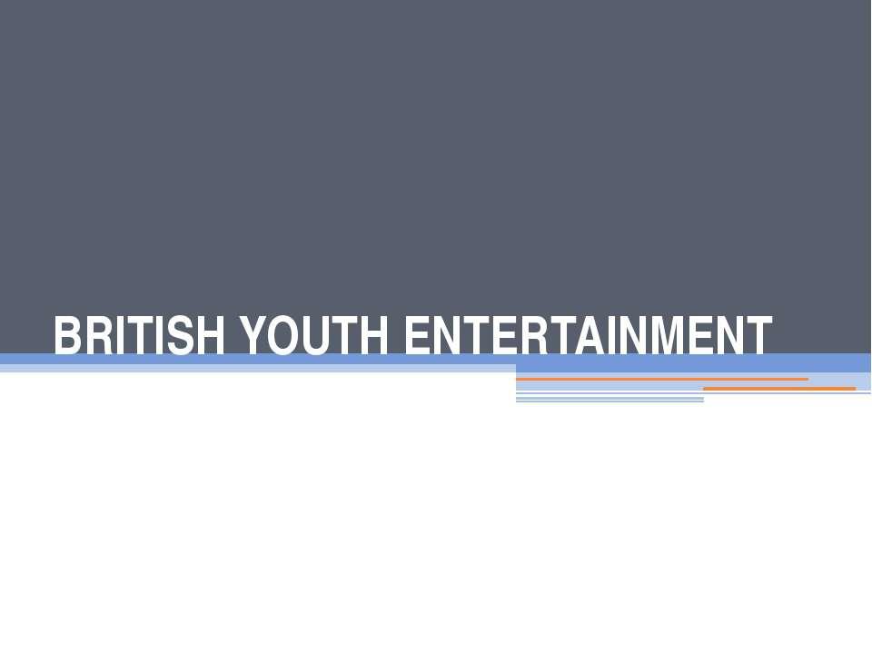 BRITISH YOUTH ENTERTAINMENT