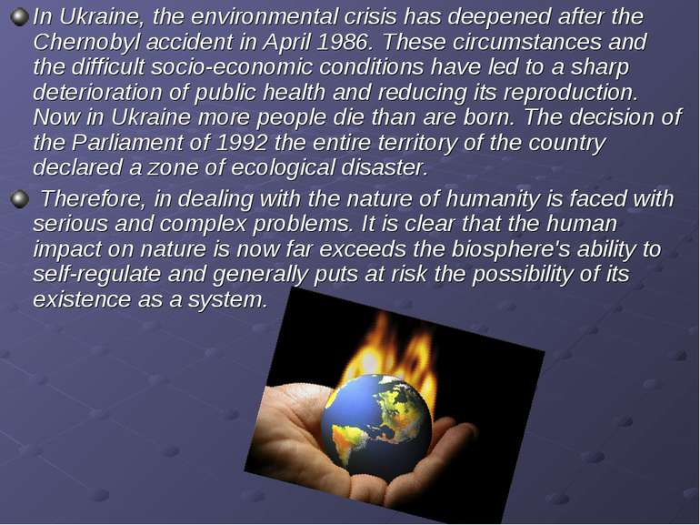 In Ukraine, the environmental crisis has deepened after the Chernobyl acciden...