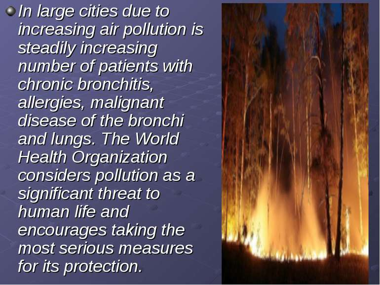 In large cities due to increasing air pollution is steadily increasing number...