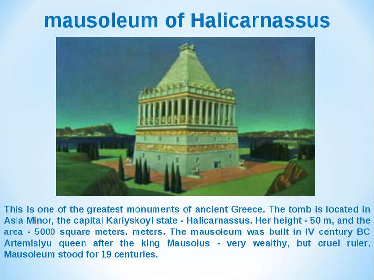 mausoleum of Halicarnassus This is one of the greatest monuments of ancient G...
