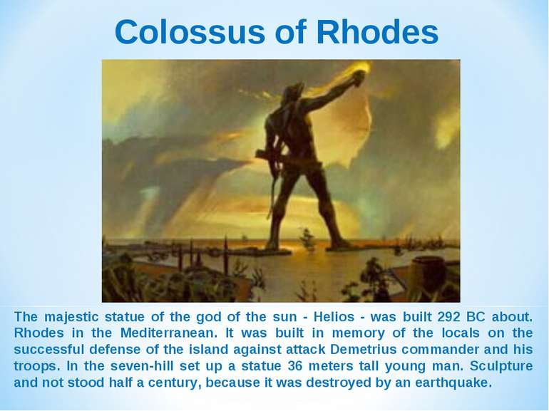 Colossus of Rhodes The majestic statue of the god of the sun - Helios - was b...